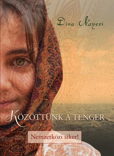 Dina Nayeri - Közöttünk a tenger
