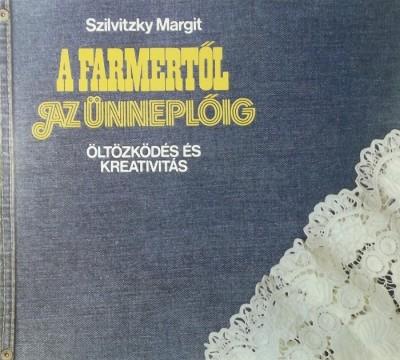 Szilvitzky Margit - A farmertől az ünneplőig