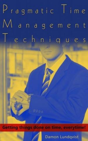 Lundqvist Damon - Pragmatic Time Management Techniques