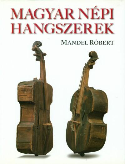 Mandel Róbert - Magyar népi hangszerek