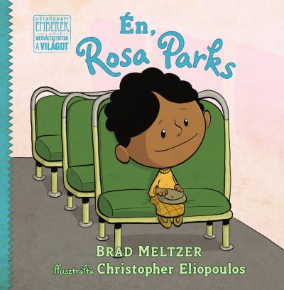 Brad Meltzer - Én, Rosa Parks