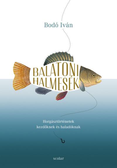 Bodó Iván - Balatoni halmesék