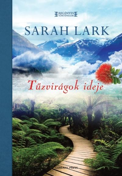 Sarah Lark - Tűzvirágok ideje