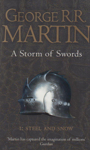 George R. R. Martin - A Storm of Swords 1. - Steel and Snow