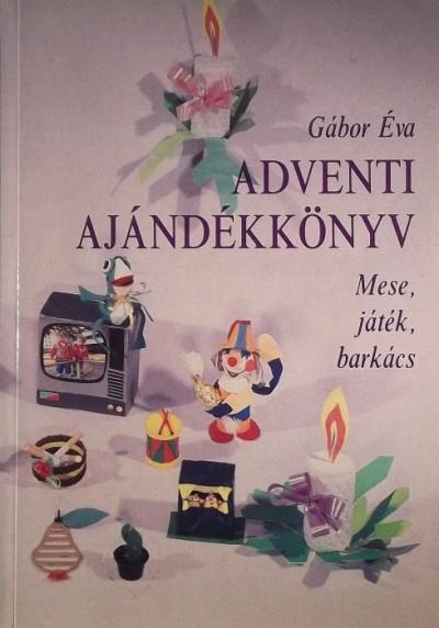 Gábor Éva - Adventi ajándékkönyv