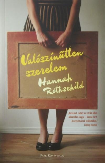 Hannah Rothschild - Valószínűtlen szerelem
