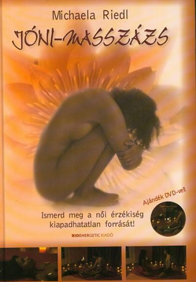 Michaela Riedl - Jóni-masszázs  (ajándék magyar nyelvű DVD-vel)