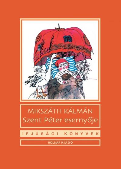 Könyv: Szent Péter esernyője (Mikszáth Kálmán)