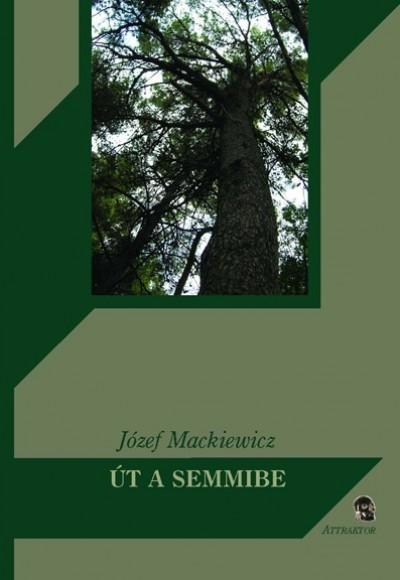 Józef Mackiewicz - Út a semmibe