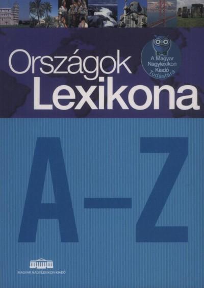 Dr. Mari László  (Szerk.) - Szegedi Nándor  (Szerk.) - Trepák Mónika  (Szerk.) - Országok Lexikona A-Z