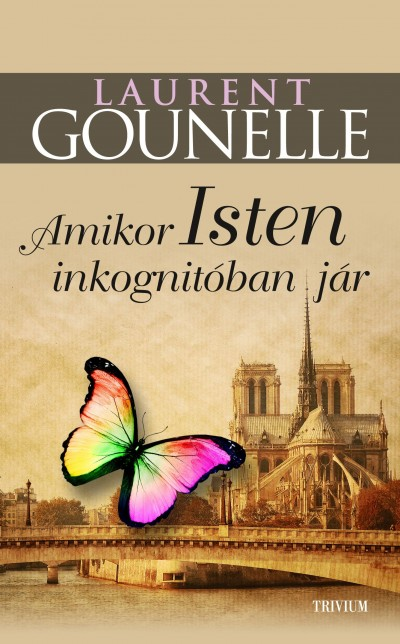 Laurent Gounelle - Amikor Isten inkognitóban jár