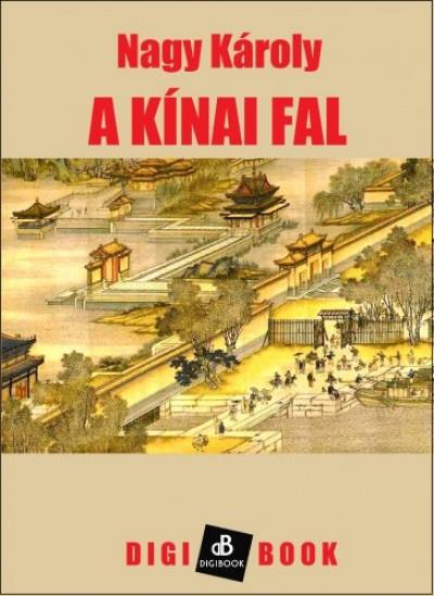 Nagy Károly - A kínai fal