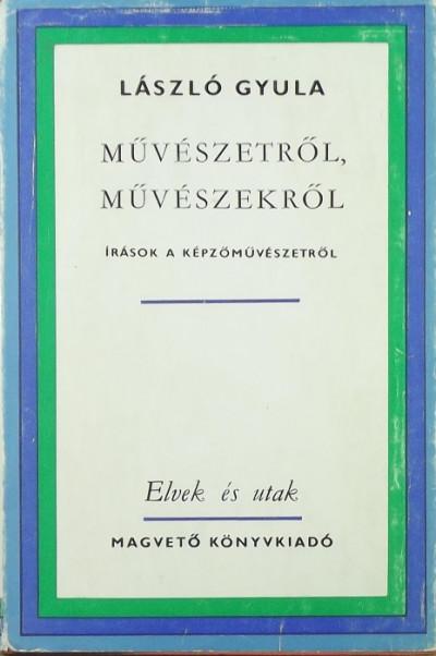 László Gyula - Művészetről, művészekről