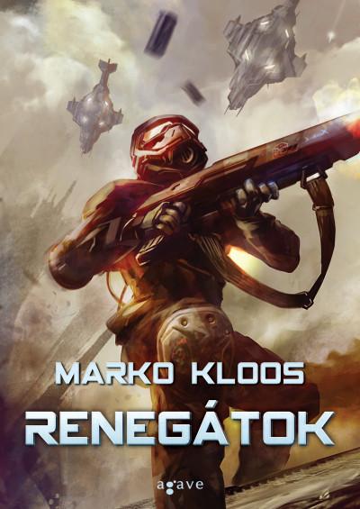 Marko Kloos - Renegátok
