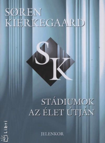 Sören Kierkegaard - Stádiumok az élet útján