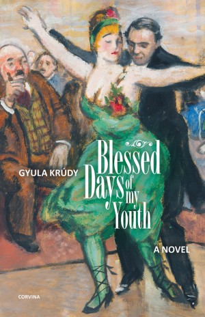 Kr�dy Gyula - BLESSED DAYS OF MY YOUTH