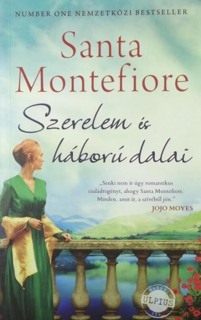 Santa Montefiore - Szerelem és háború dalai
