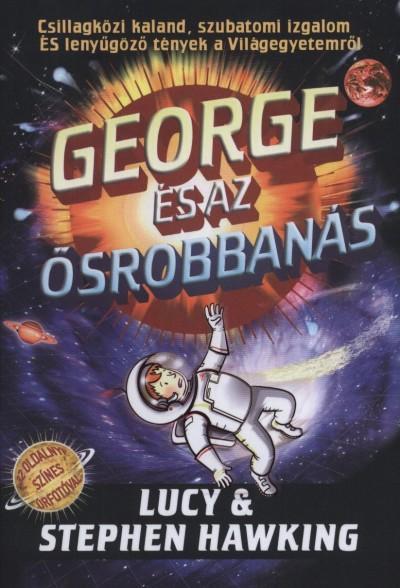 Stephen W. Hawking - Lucy Hawking - George és az ősrobbanás