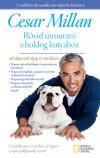 Cesar Millan - R�vid �tmutat� a boldog kuty�hoz