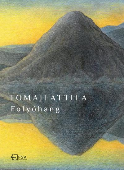 Tomaji Attila - Folyóhang