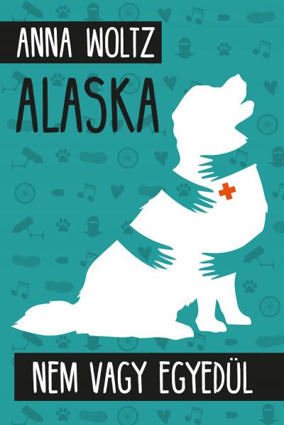 Anna Woltz - Alaska - Nem vagy egyedül