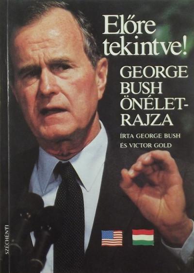 George W. Bush - Victor Gold - Előre tekintve!