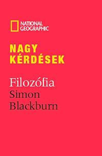 Simon Blackburn - Nagy kérdések: Filozófia