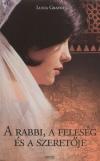 Lucia Graves - A rabbi, a feles�g �s a szeret�je