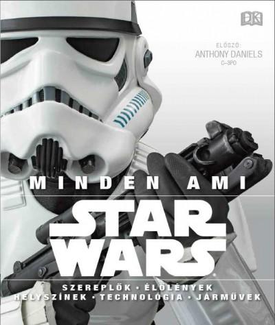 Adam Bray - Patricia Barr - Daniel Wallace - Ryder Windham - Star Wars - Minden, ami Star Wars