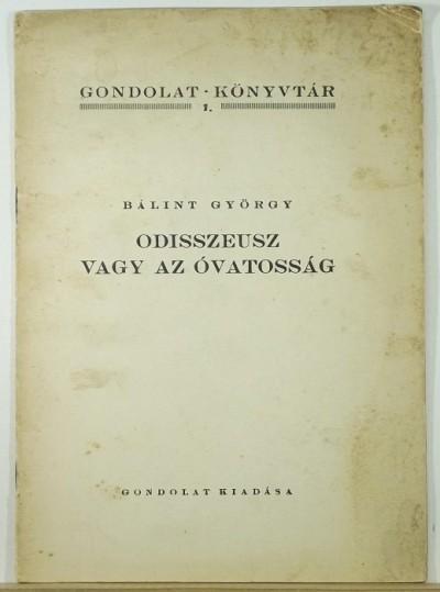 Bálint György - Odisszeusz vagy az óvatosság