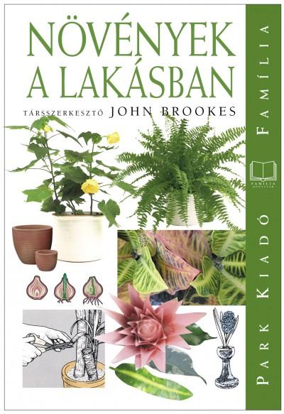 John Brookes  (Szerk.) - Növények a lakásban