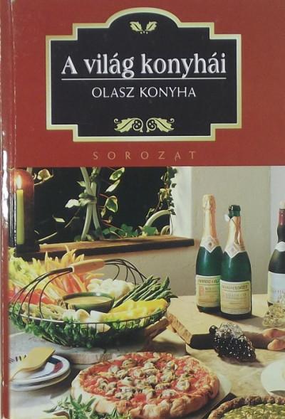 Marta Orlowska  (Összeáll.) - A világ konyhái - Olasz konyha