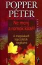 Popper Péter - Ne menj a romok közé!