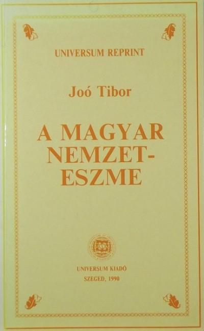 Joó Tibor - A magyar nemzeteszme