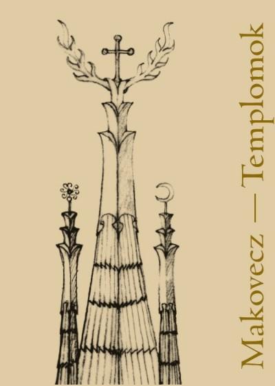 Makovecz Anna  (Szerk.) - Makovecz-Templomok