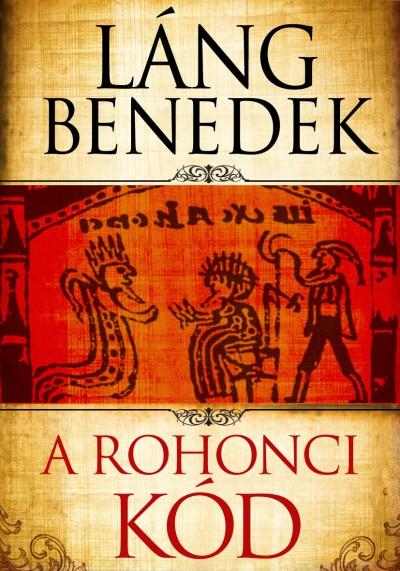 Láng Benedek - A Rohonci kód