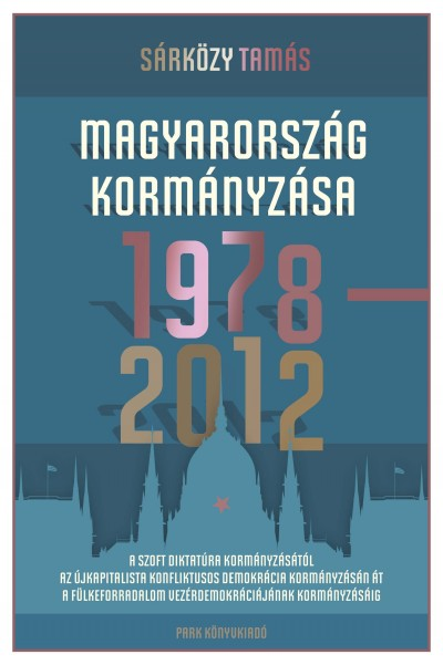 Dr. Sárközy Tamás - Magyarország kormányzása 1978-2012
