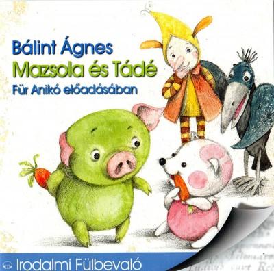 Bálint Ágnes - Für Anikó - Mazsola és Tádé - Hangoskönyv