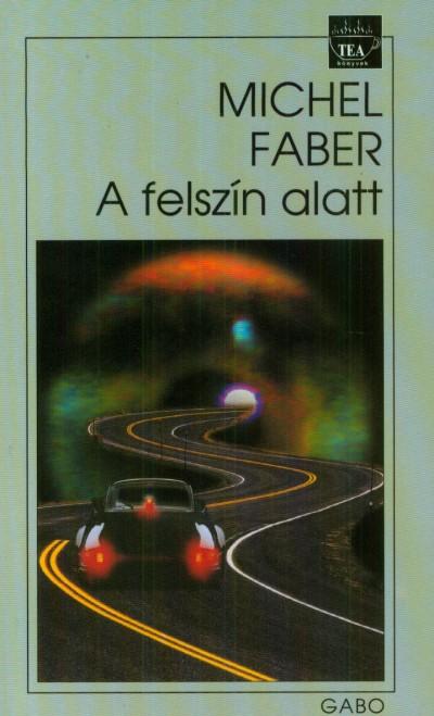 Michel Faber - A felszín alatt
