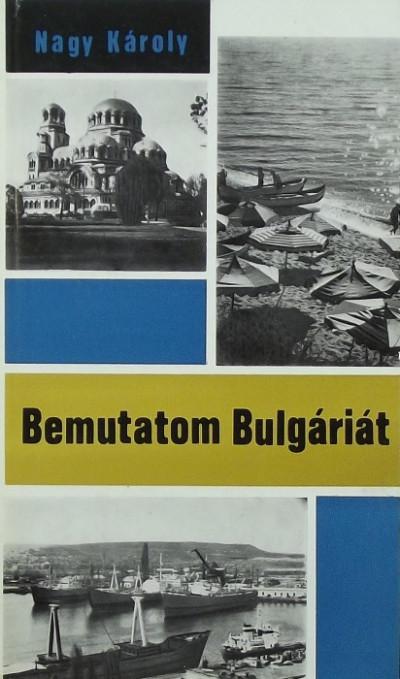 Nagy Károly - Bemutatom Bulgáriát