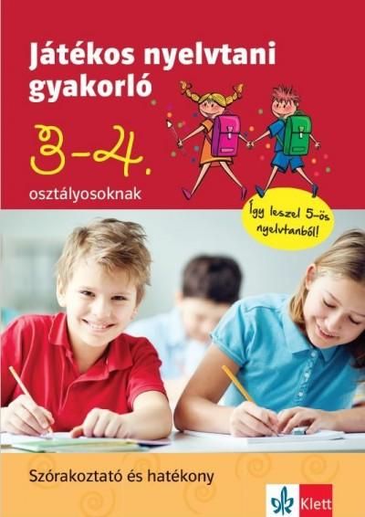 Petik Ágota Margit - Ruzsa Ágnes - Játékos nyelvtani gyakorló 3. és 4. osztályosoknak