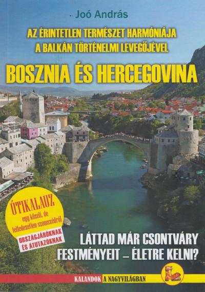 Joó András - Az érintetlen természet harmóniája a Balkán történelmi levegőjével - Bosznia és Hercegovina