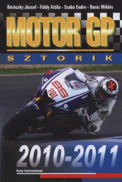 Baráz Miklós - Böröczky József - Földy Attila - Szabó Endre - Motor GP sztorik 2010-2011