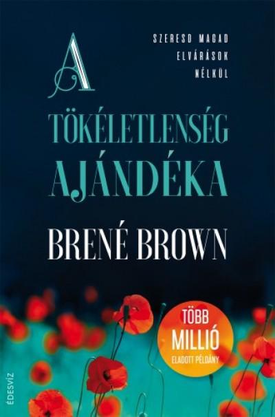 Brown Brené - A tökéletlenség ajándéka