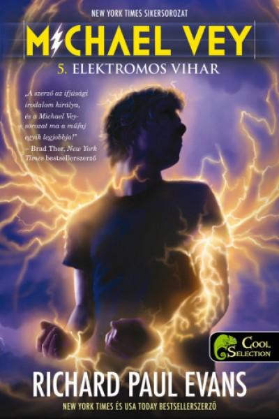 Richard Paul Evans - Michael Vey 5. - Elektromos vihar