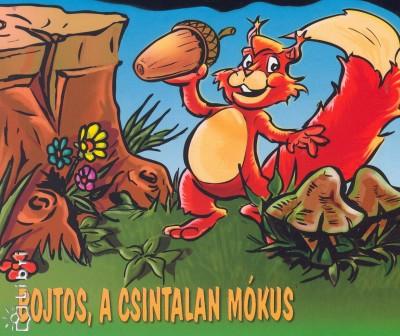 Nagy Éva - Bojtos, a csintalan mókus