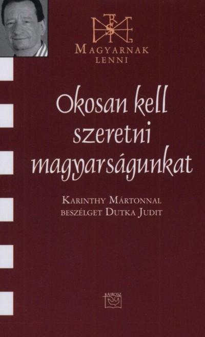 OKOSAN KELL SZERETNI MAGYARSÁGUNKAT - BESZÉLGETÉS KARINTHY MÁRTONNAL