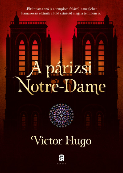 Victor Hugo - A párizsi Notre-Dame
