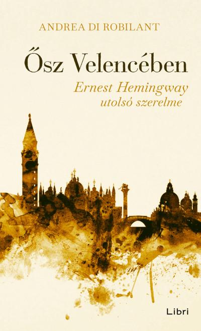 Andrea Di Robilant - Ősz Velencében