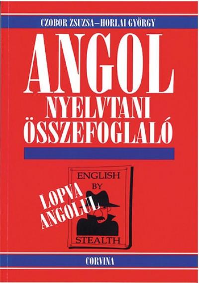 Czobor Zsuzsa - Horlai György - Angol nyelvtani összefoglaló